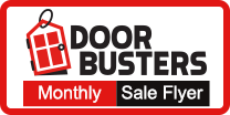 Click here for our Monthly Door Buster Flyer